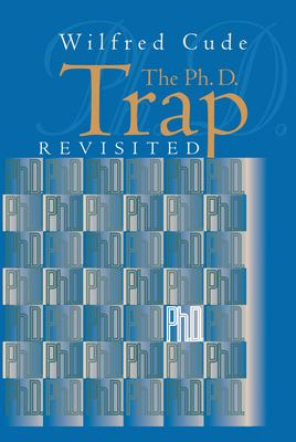 The Ph.D. Trap Revisited 9781550023459