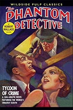 The Phantom Detective: Tycoon of Crime 9781557423269