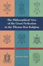 The Philosophical View of the Great Perfection in the Tibetan Bon Religion 6922240