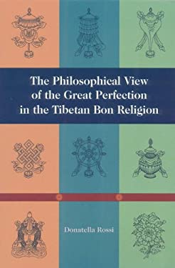 The Philosophical View of the Great Perfection in the Tibetan Bon Religion 9781559391290