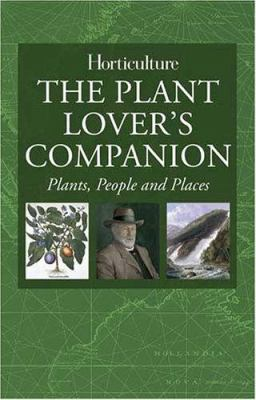 The Plant Lover's Companion: Plants, People & Places 9781558707917