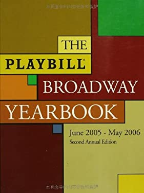 The Playbill Broadway Yearbook: June 2005 - May 2006 9781557837189