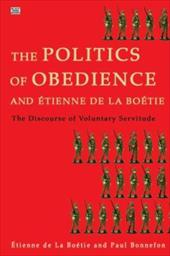 Politcs of Obedience and Etienne de La Boetie: The Discourse of Voluntary Servitude
