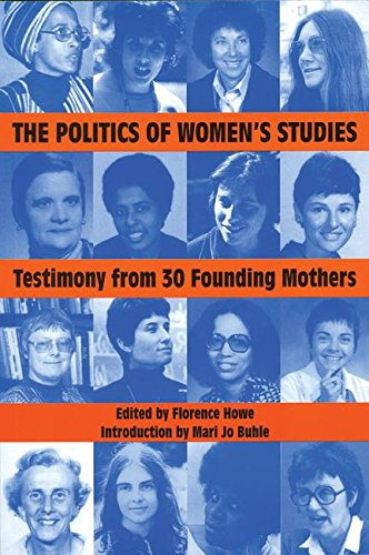 The Politics of Women's Studies: Testimony from Thirty Founding Mothers 9781558612419
