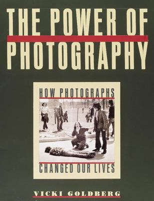 The Power of Photography: How Photographs Changed Our Lives 9781558594678