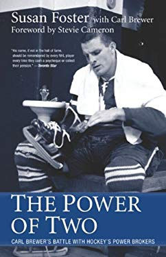 The Power of Two: Carl Brewer's Battle with Hockey's Power Brokers 9781551683133