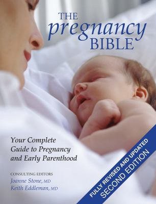 The Pregnancy Bible: Your Complete Guide to Pregnancy and Early Parenthood 9781554073801