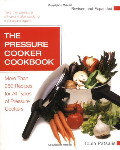 The Pressure Cooker Cookbook 9781557884824
