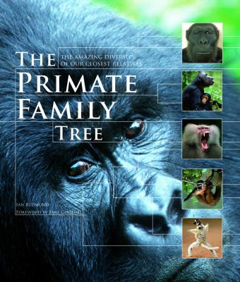 The Primate Family Tree: The Amazing Diversity of Our Closest Relatives 9781554073788