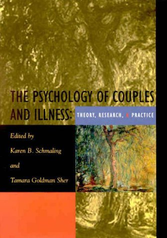 The Psychology of Couples and Illness: Theory, Research, & Practice 9781557986498