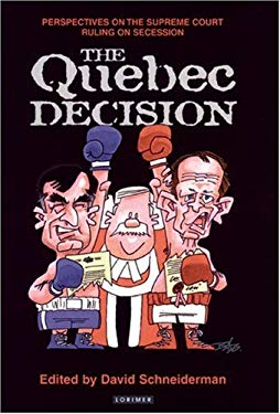 The Quebec Decision: Perspectives on the Supreme Court Ruling on Secession 9781550286601