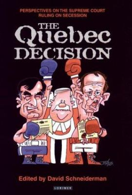 The Quebec Decision: Perspectives on the Supreme Court Ruling on Secession 9781550286618
