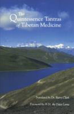 The Quintessence Tantras of Tibetan Medicine 9781559390095