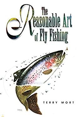 The Reasonable Art of Fly Fishing 9781558216839
