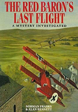 The Red Baron's Last Flight: A Mystery Investigated 9781550680461