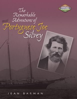 The Remarkable Adventures of Portuguese Joe Silvey 9781550173260