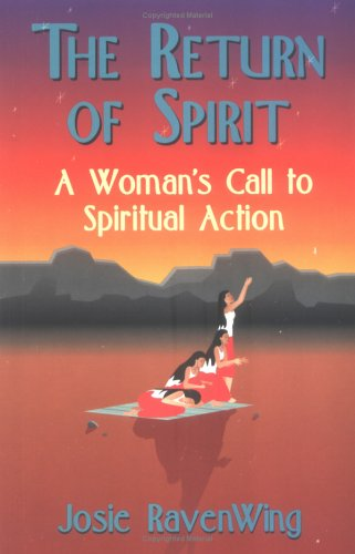 The Return of Spirit: A Woman's Call to Spiritual Action 9781558743854