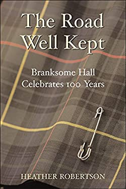The Road Well Kept: Branksome Hall Celebrates 100 Years 9781550225440
