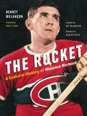 The Rocket: A Cultural History of Maurice Richard 9781553653363