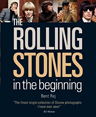 The Rolling Stones: In the Beginning 9781554077526