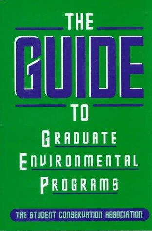 The SCA Guide to Graduate Environmental Programs