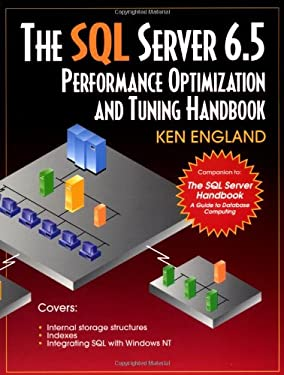 The SQL Server 6 5 Performance Optimization and Tuning Handbook 9781555581800