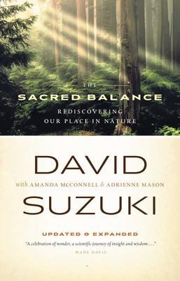 The Sacred Balance: Rediscovering Our Place in Nature 9781553651666