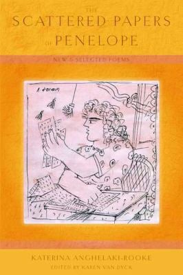The Scattered Papers of Penelope: New and Selected Poems 9781555975197
