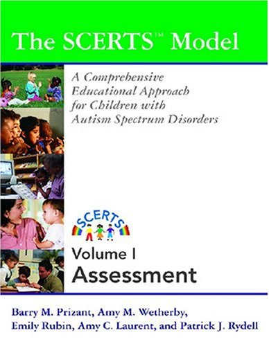 The Scerts Model, Volume I: A Comprehensive Educational Approach for Children with Autism Spectrum Disorders 9781557666895