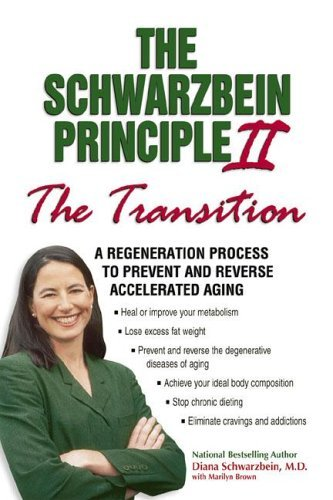 The Schwarzbein Principle II: A Regeneration Process to Prevent and Reverse Accelerated Aging 9781558749641