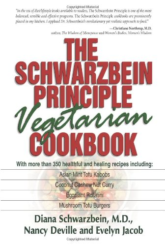 The Schwarzbein Principle Vegetarian Cookbook 9781558746824