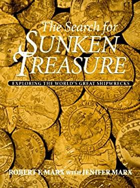 The Search for Sunken Treasure: Exploring the World's Great Shipwrecks 9781550137880