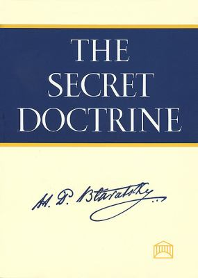 The Secret Doctrine: The Synthesis of Science, Religion, and Philosophy 9781557000019