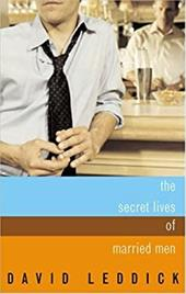 The Secret Lives of Married Men: Interviews with Gay Men Who Played It Straight 6869125