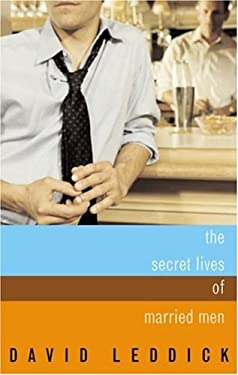 The Secret Lives of Married Men: Interviews with Gay Men Who Played It Straight 9781555837747