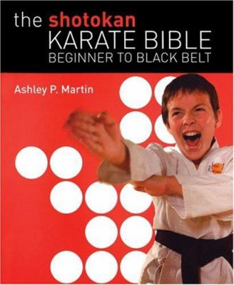 The Shotokan Karate Bible: Beginner to Black Belt 9781554073221