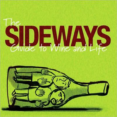 The Sideways Guide to Wine and Life 9781557046864