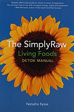 The SimplyRaw Living Foods Detox Manual 9781551522500