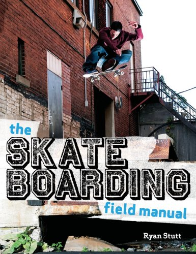 The Skateboarding Field Manual 9781554073627