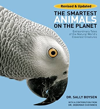 The Smartest Animals on the Planet: Extraordinary Tales of the Natural World's Cleverest Creatures 9781554079650