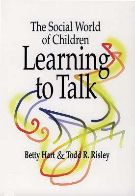 The Social World of Children Learning to Talk 9781557664204