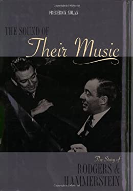 The Sound of Their Music: The Story of Rodgers and Hammerstein Revised and Updated 9781557834737