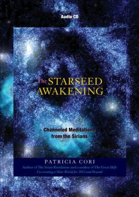 The Starseed Awakening: Channeled Meditations from the Sirians 9781556437823