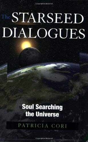 The Starseed Dialogues: Soul Searching the Universe 9781556437830