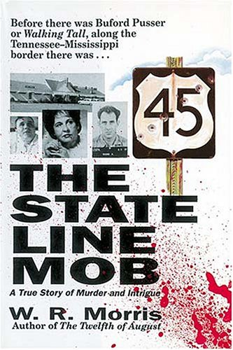 The State-Line Mob: A True Story of Murder and Intrigue 9781558538610