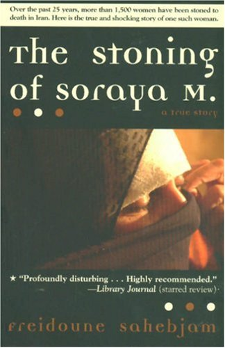 The Stoning of Soraya M.: A True Story