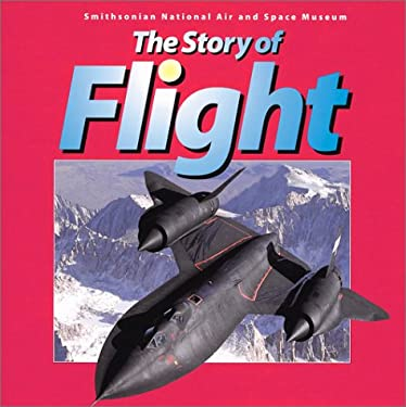 The Story of Flight: From the Smithsonian National Air and Space Museum 9781552976425