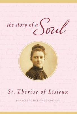 The Story of a Soul: Paraclete Heritage Edition 9781557256935