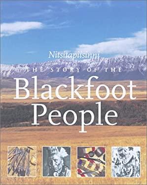 The Story of the Blackfoot People: Nitsitapiisinni 9781552975831