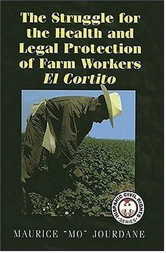 The Struggle for the Health and Legal Protection of Farm Workers: El Cortito 9781558854239